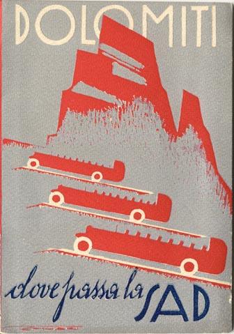 """""""Dolomiti dove passa la SAD,"""" Travel booklet for the SAD - Società Automobilistica Dolomiti, 1929, by Franz Lenhart."""